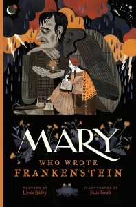 Mary-Who-Wrote-Frankenstein-by-Linda-Bailey-675x1024